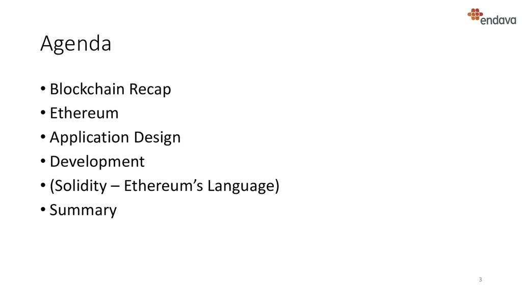 Agenda • Blockchain Recap • Ethereum • Applicat...
