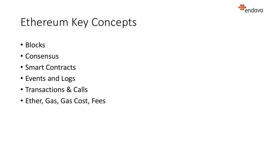 Ethereum Key Concepts • Blocks • Consensus • Sm...