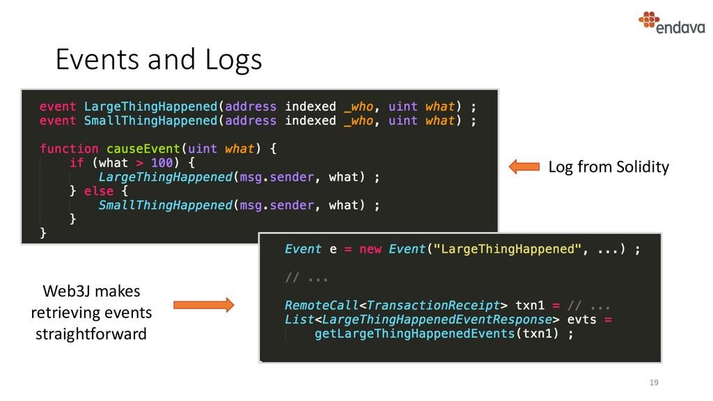 Events and Logs 19 Web3J makes retrieving event...