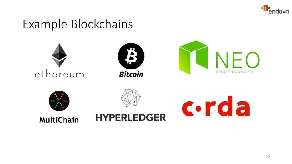 Example Blockchains 10