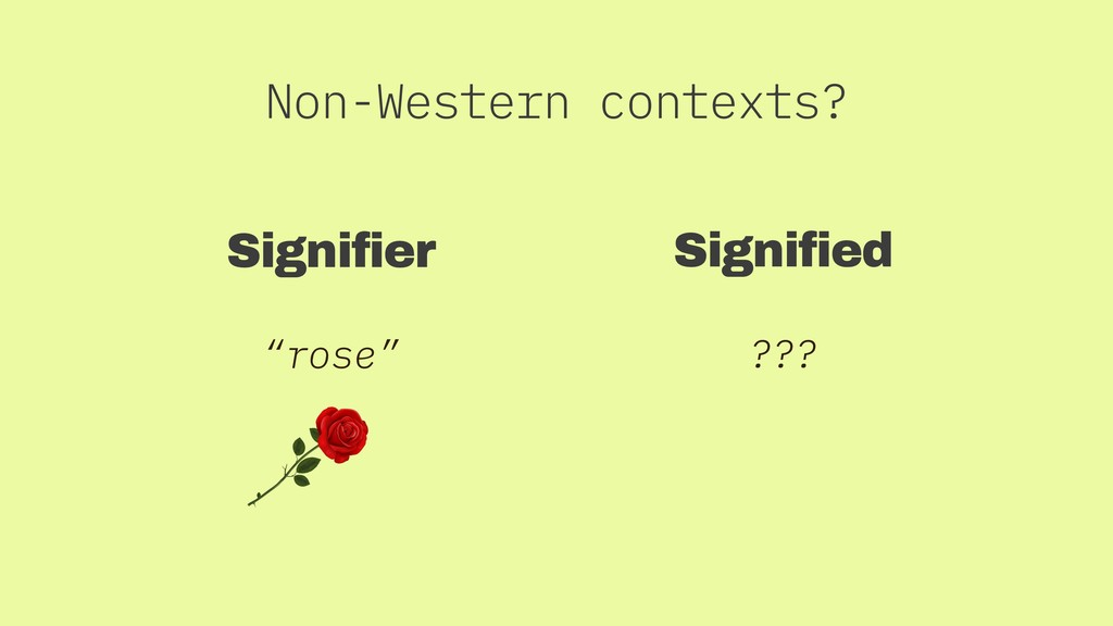 """Signifier """"rose"""" Signified ??? Non-Western cont..."""