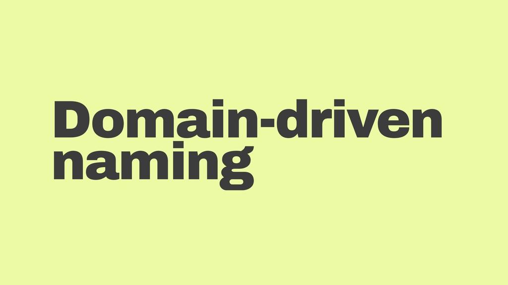 Domain-driven naming