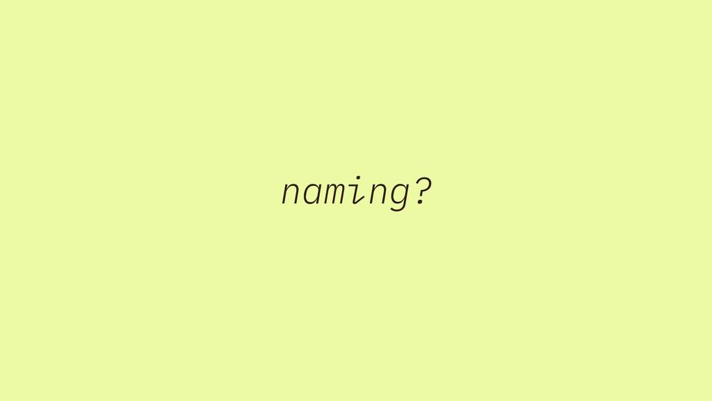 naming?
