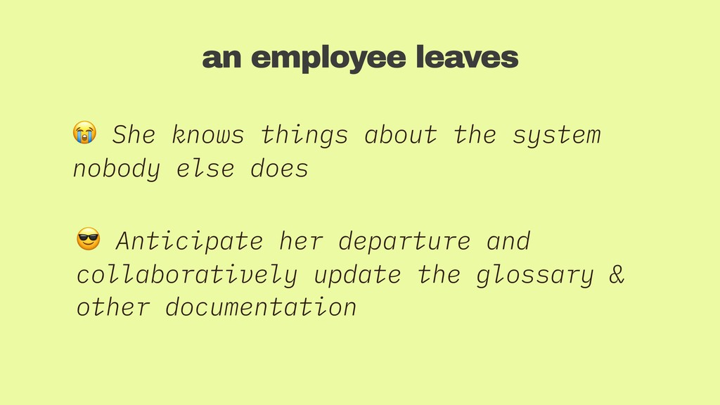 an employee leaves  She knows things about the ...