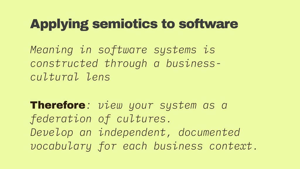 Applying semiotics to software Meaning in softw...