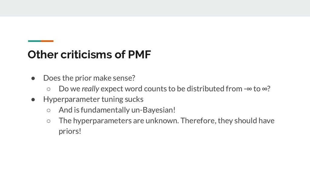 Other criticisms of PMF ● Does the prior make s...