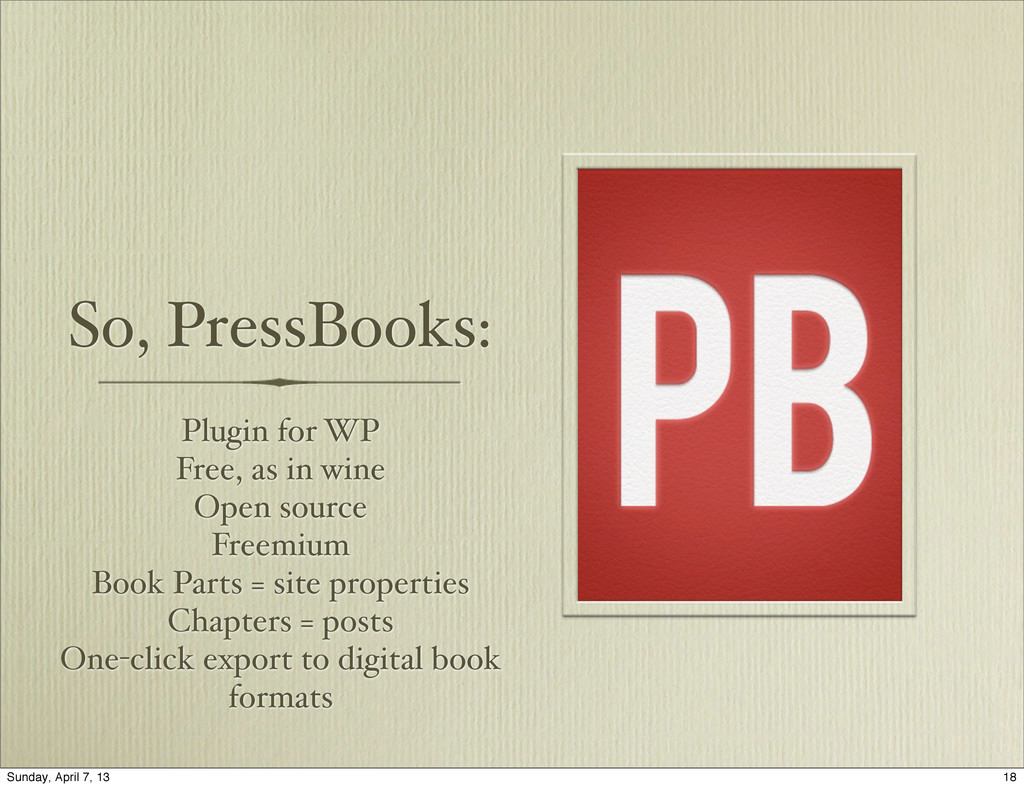 So, PressBooks: Plugin for WP Free, as in wine ...