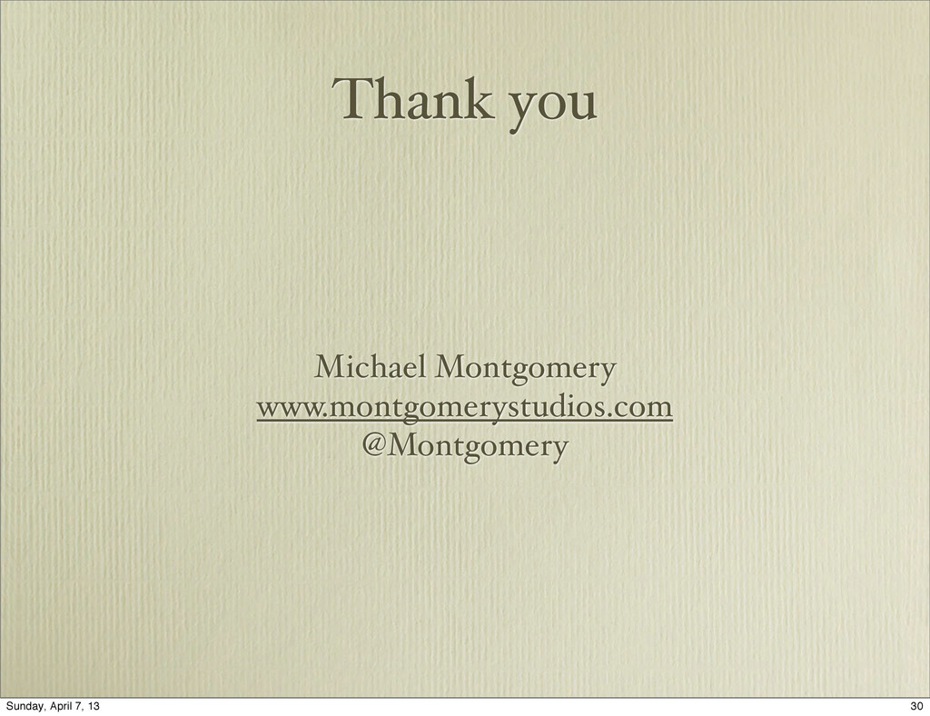 Thank you Michael Montgomery www.montgomerystud...