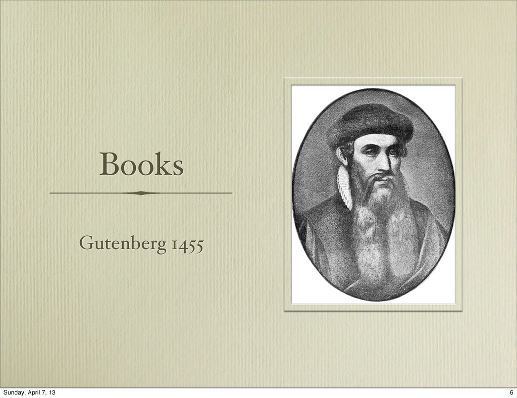 Books Gutenberg 1455 6 Sunday, April 7, 13