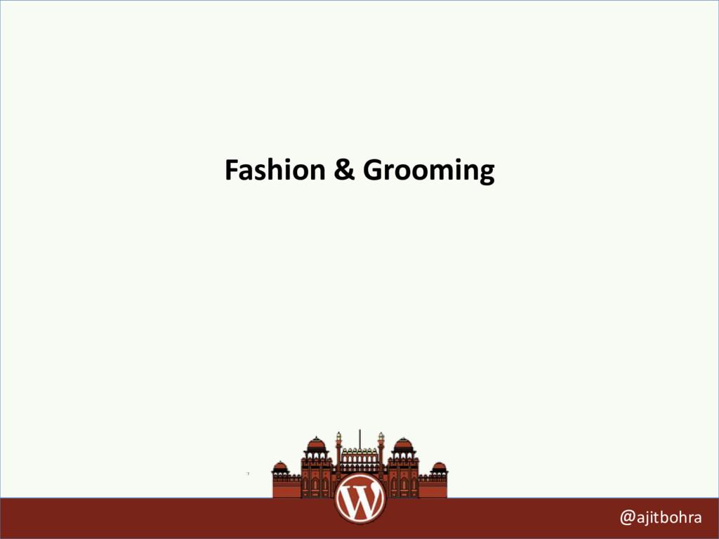 Fashion & Grooming @ajitbohra