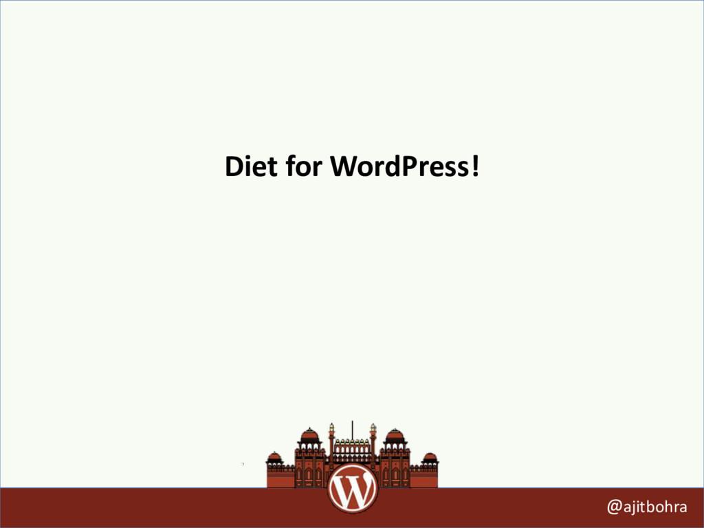 Diet for WordPress! @ajitbohra