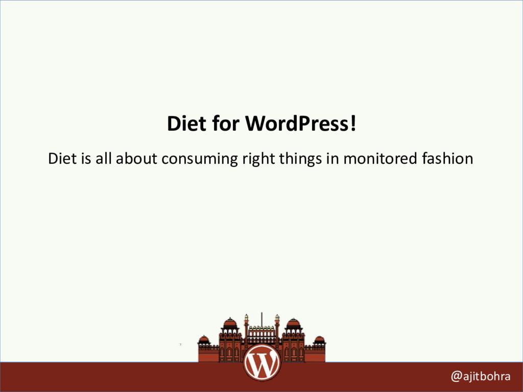 Diet for WordPress! @ajitbohra Diet is all abou...