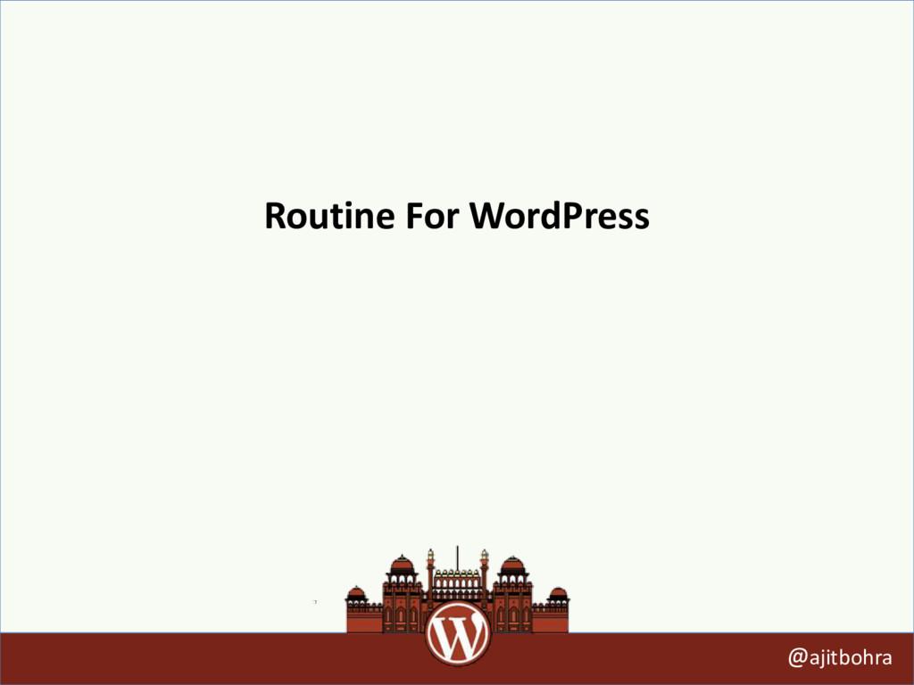 Routine For WordPress @ajitbohra