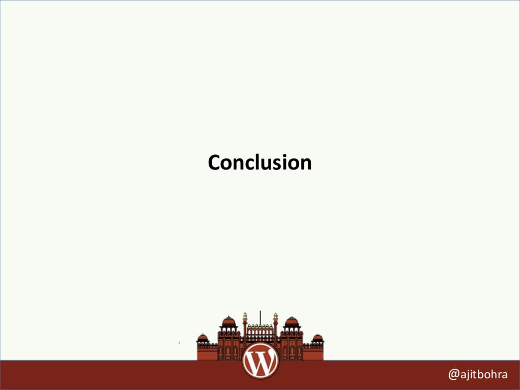 Conclusion @ajitbohra