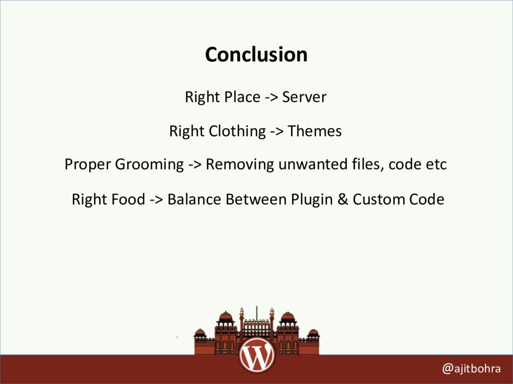 Conclusion @ajitbohra Right Place -> Server Rig...