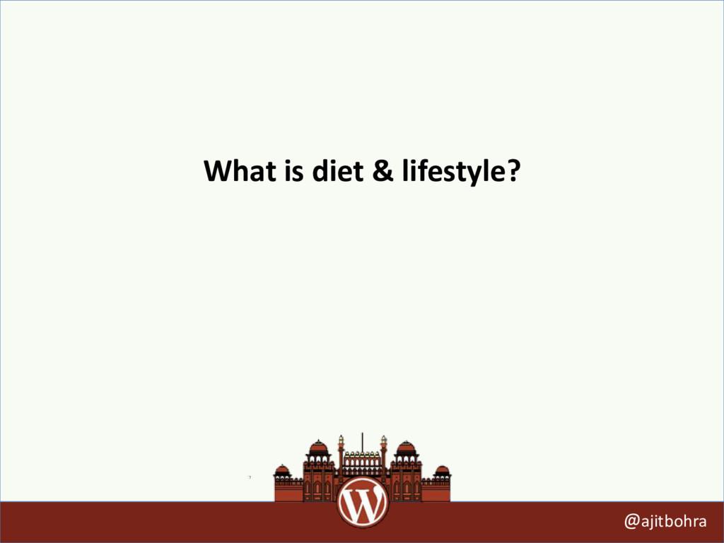 What is diet & lifestyle? @ajitbohra