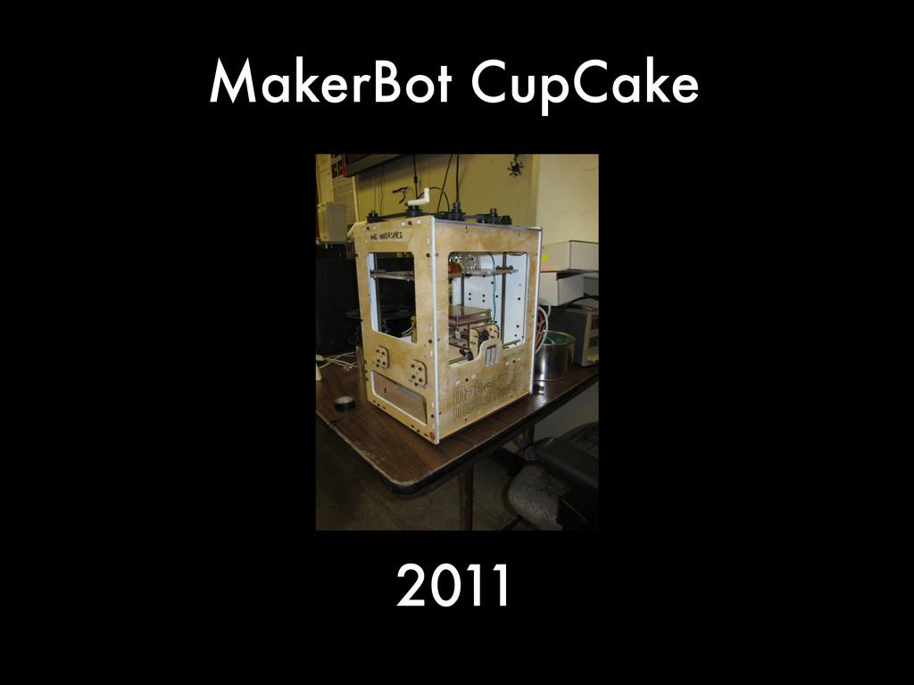 MakerBot CupCake 2011