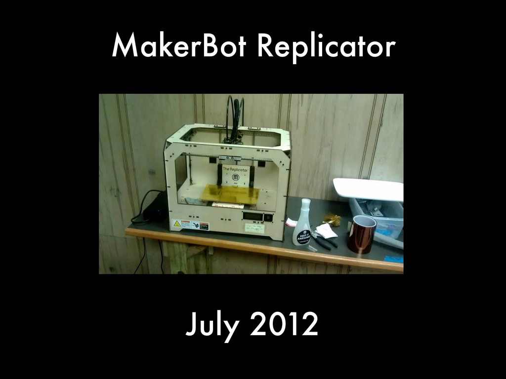 MakerBot Replicator July 2012