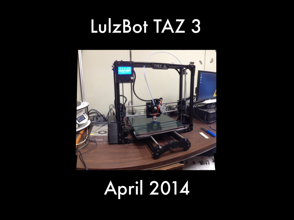 LulzBot TAZ 3 April 2014