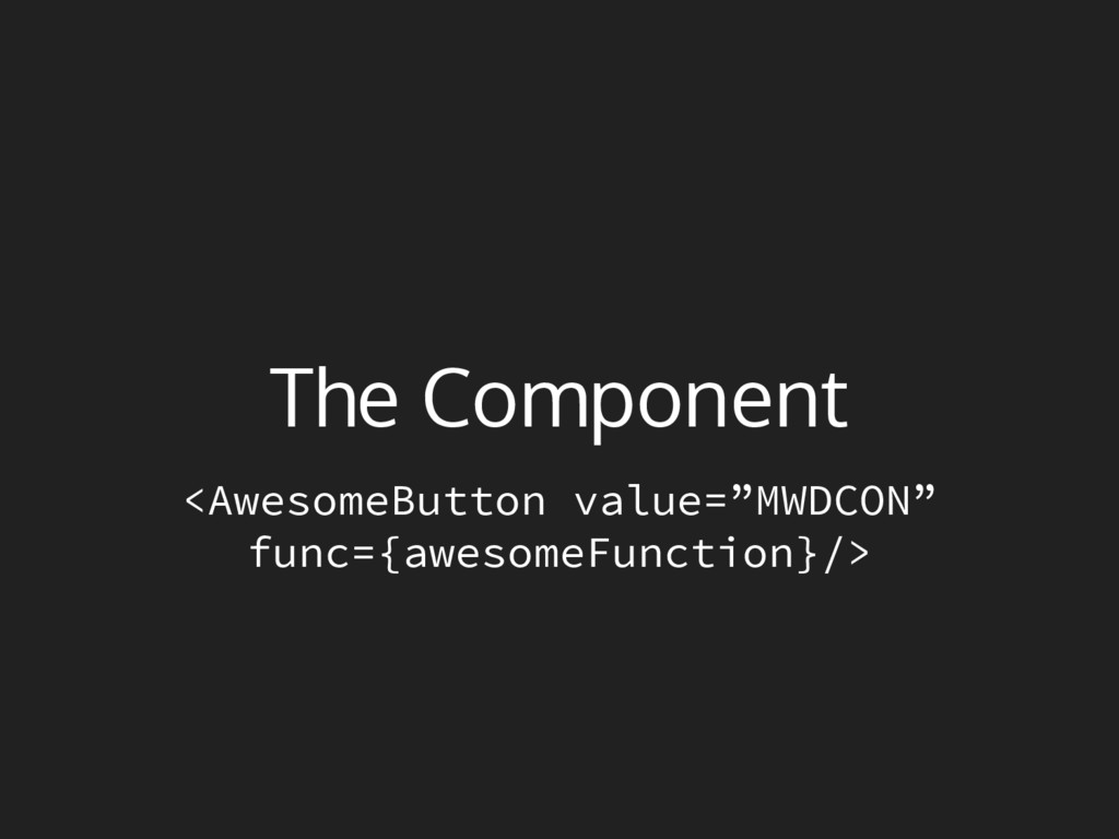 """The Component <AwesomeButton value=""""MWDCON"""" fun..."""