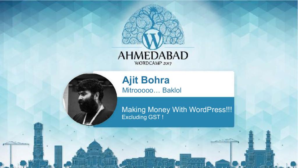 Ajit Bohra Mitrooooo… Baklol Making Money With ...
