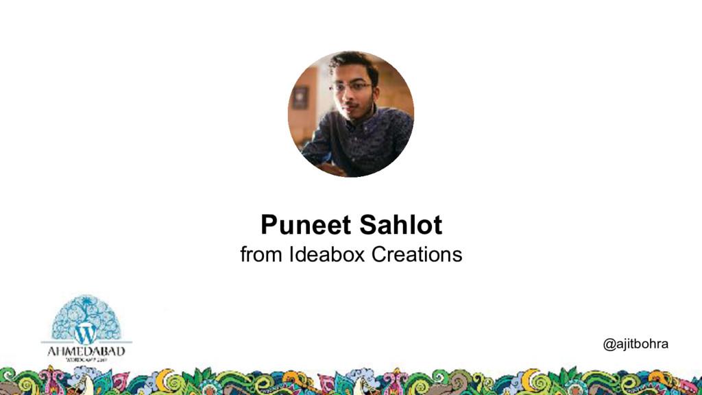 Data @ajitbohra Puneet Sahlot from Ideabox Crea...