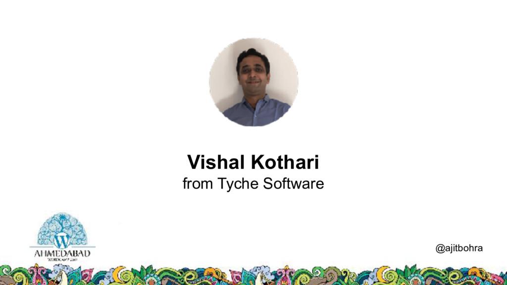 Data @ajitbohra Vishal Kothari from Tyche Softw...