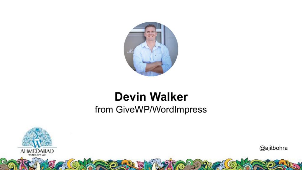 Data @ajitbohra Devin Walker from GiveWP/WordIm...