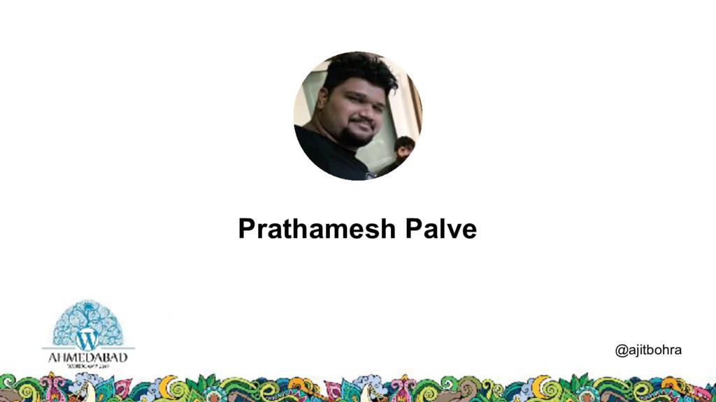 Data @ajitbohra Prathamesh Palve