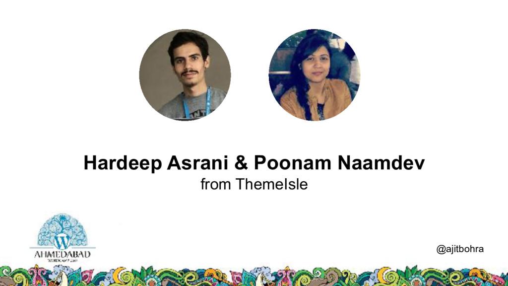 Data @ajitbohra Hardeep Asrani & Poonam Naamdev...