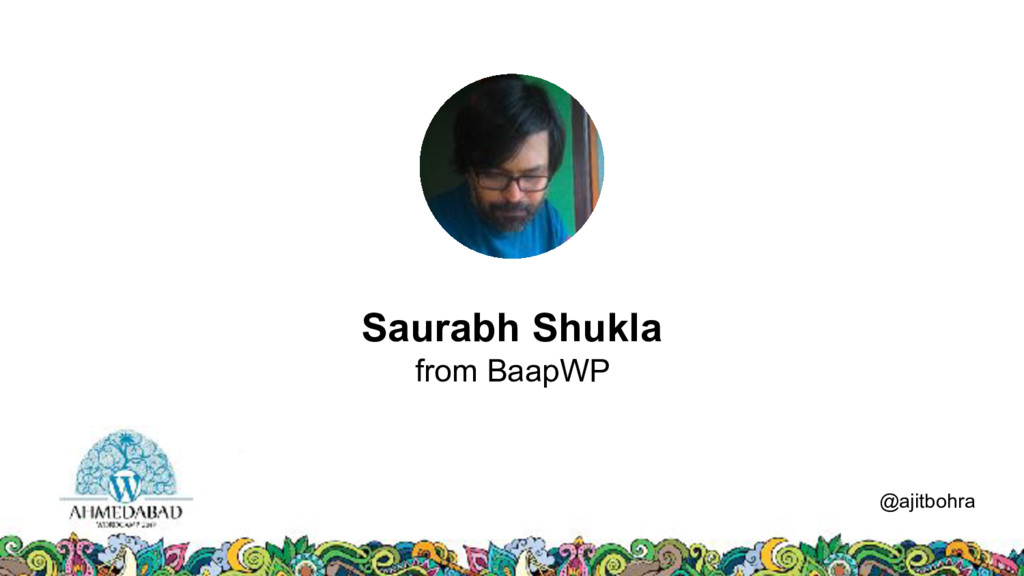Data @ajitbohra Saurabh Shukla from BaapWP