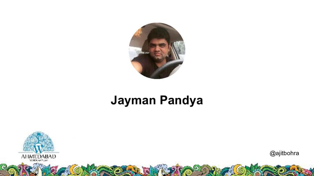 Data @ajitbohra Jayman Pandya