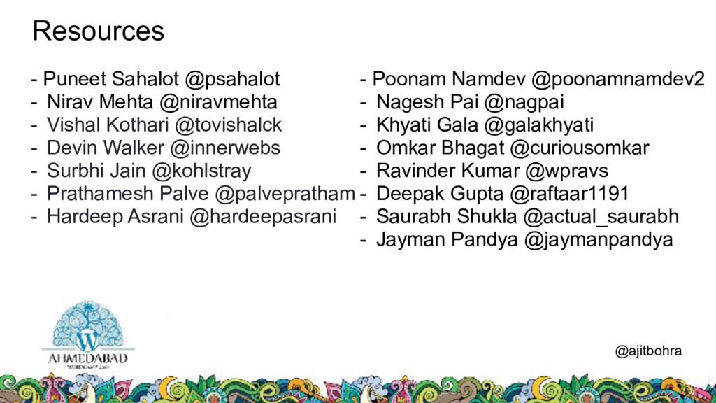 Resources @ajitbohra - Puneet Sahalot @psahalot...