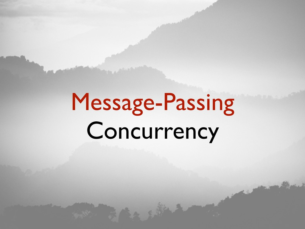 Message-Passing Concurrency