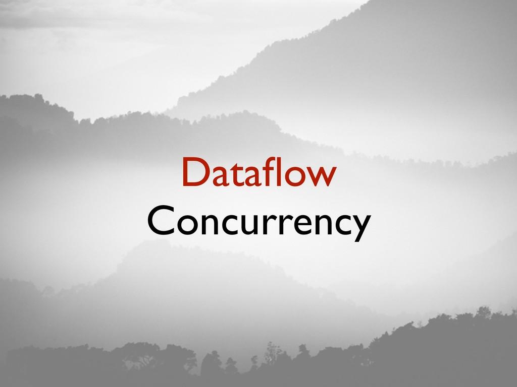 Dataflow Concurrency