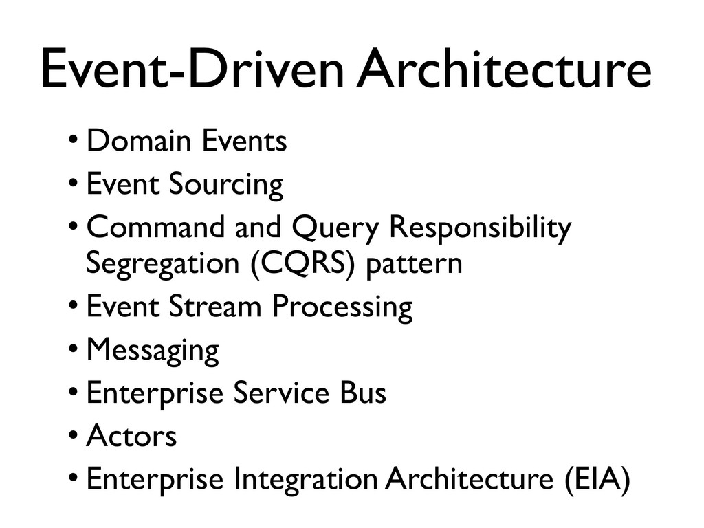 • Domain Events • Event Sourcing • Command and ...
