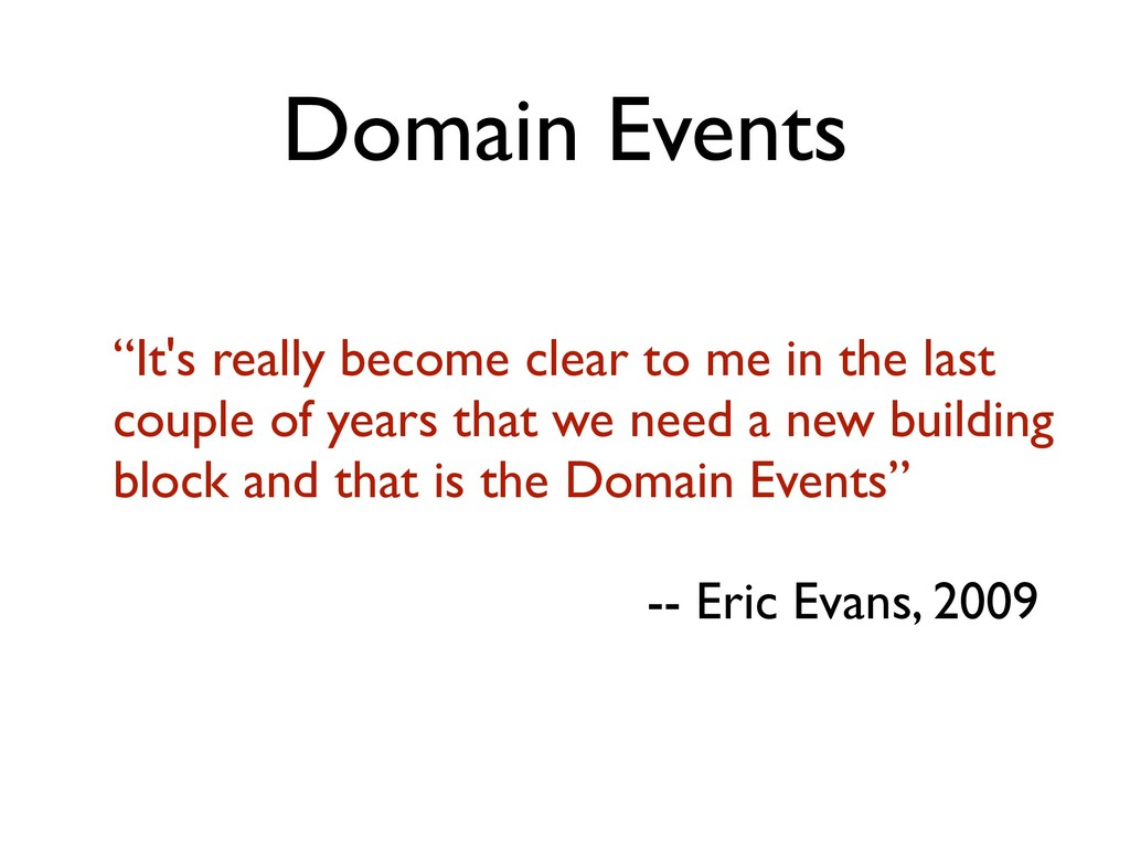 """Domain Events """"It's really become clear to me i..."""