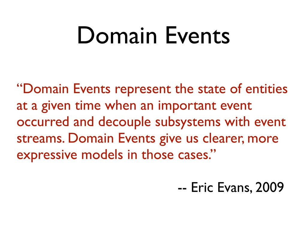 """Domain Events """"Domain Events represent the stat..."""
