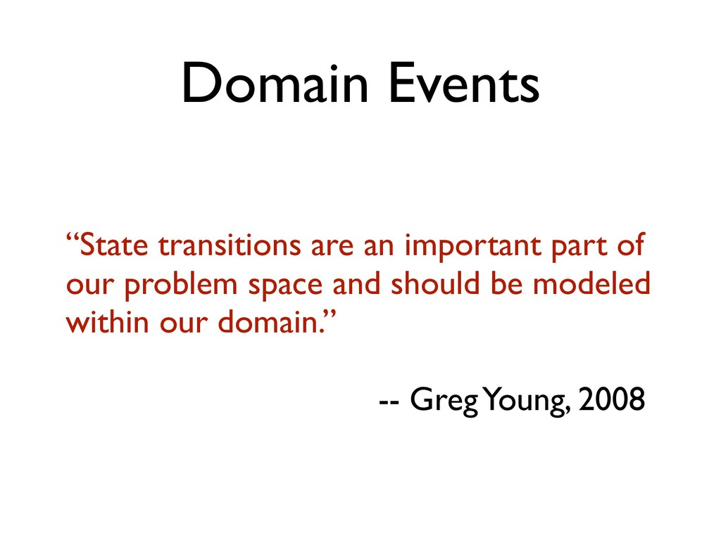 """Domain Events """"State transitions are an importa..."""