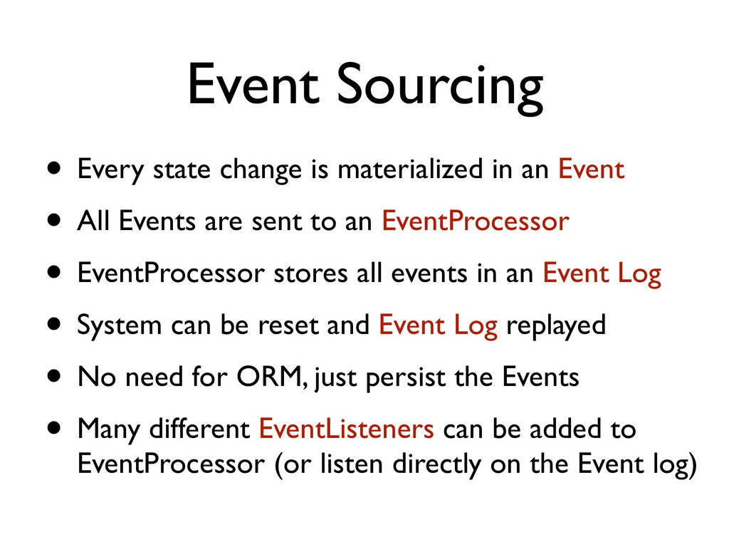 Event Sourcing • Every state change is material...