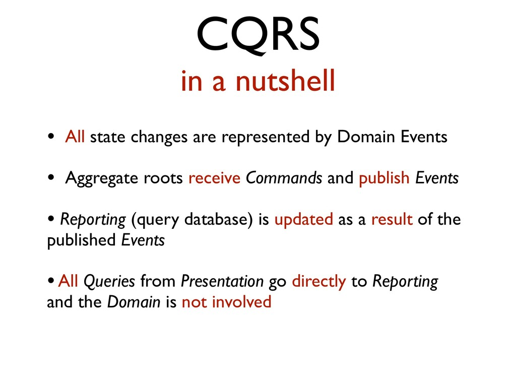 CQRS in a nutshell • All state changes are repr...