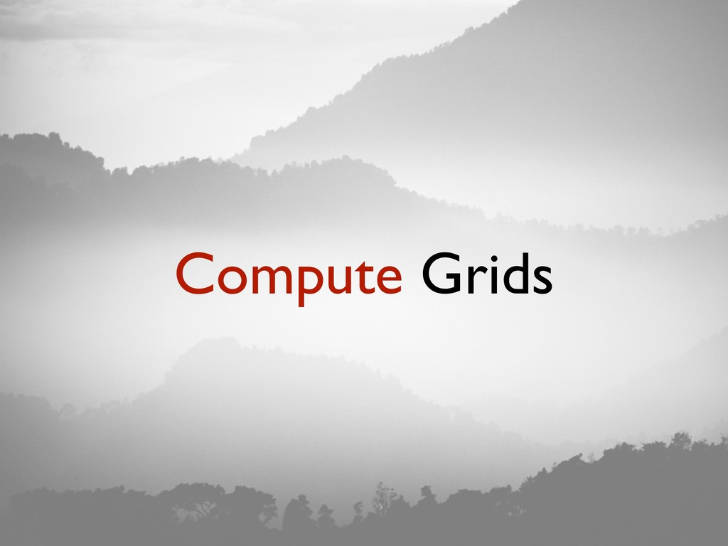 Compute Grids