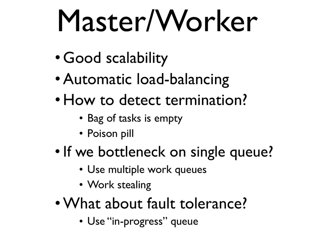 Master/Worker • Good scalability • Automatic lo...
