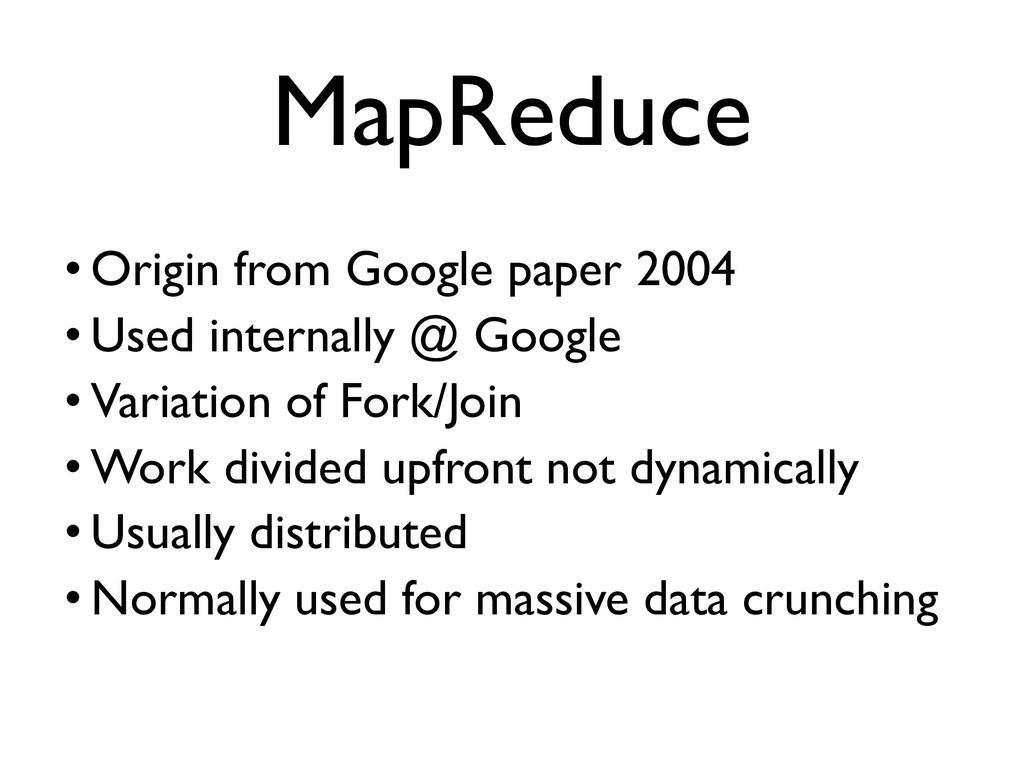 • Origin from Google paper 2004 • Used internal...