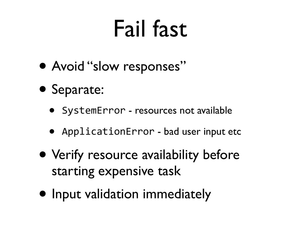 """Fail fast • Avoid """"slow responses"""" • Separate: ..."""