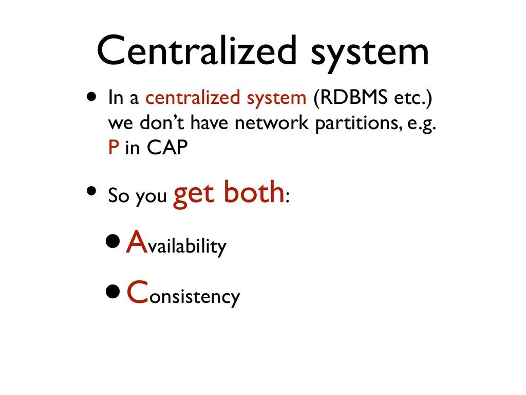 Centralized system • In a centralized system (R...