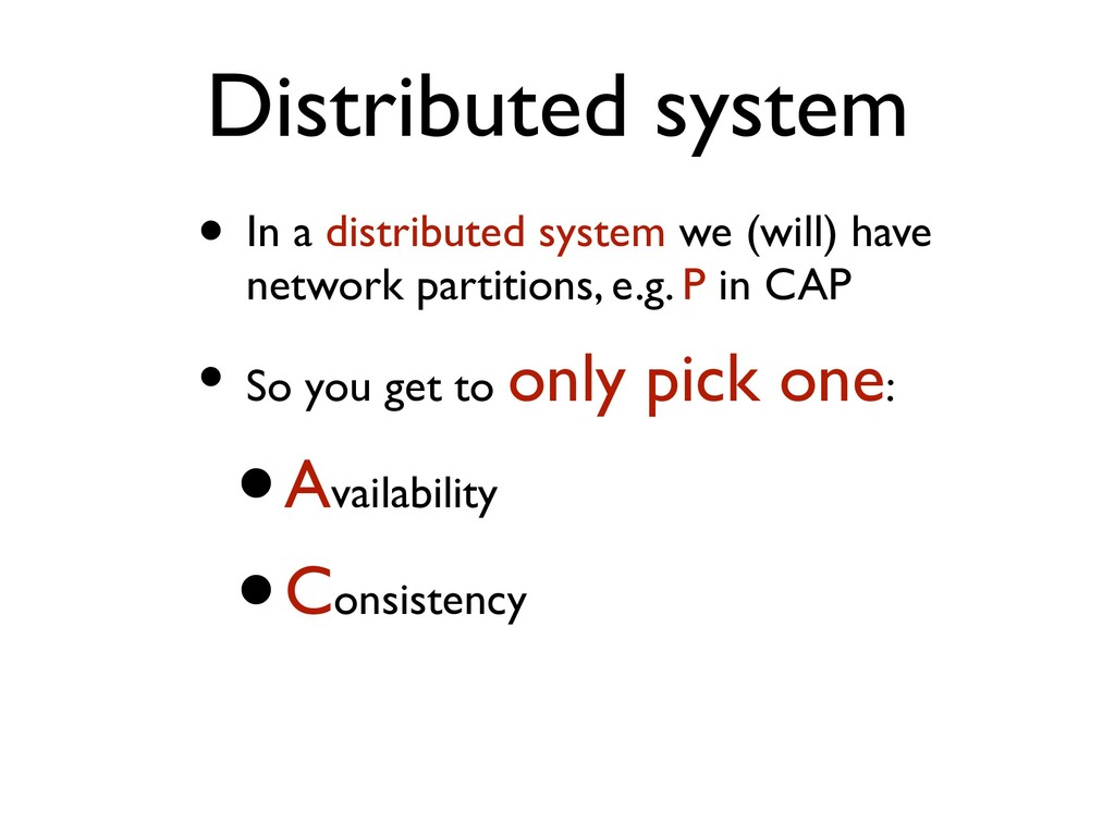 Distributed system • In a distributed system we...