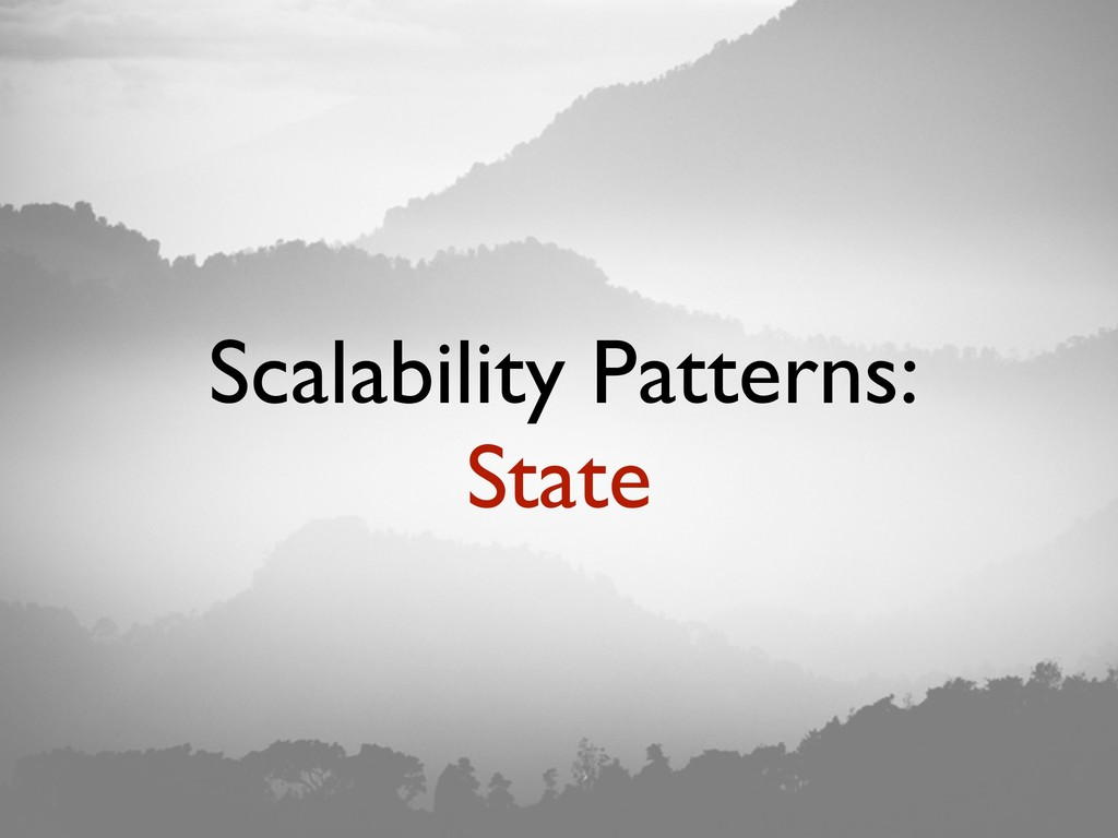 Scalability Patterns: State