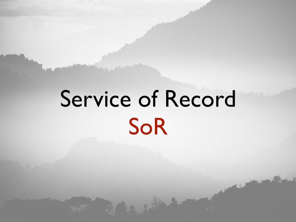 Service of Record SoR