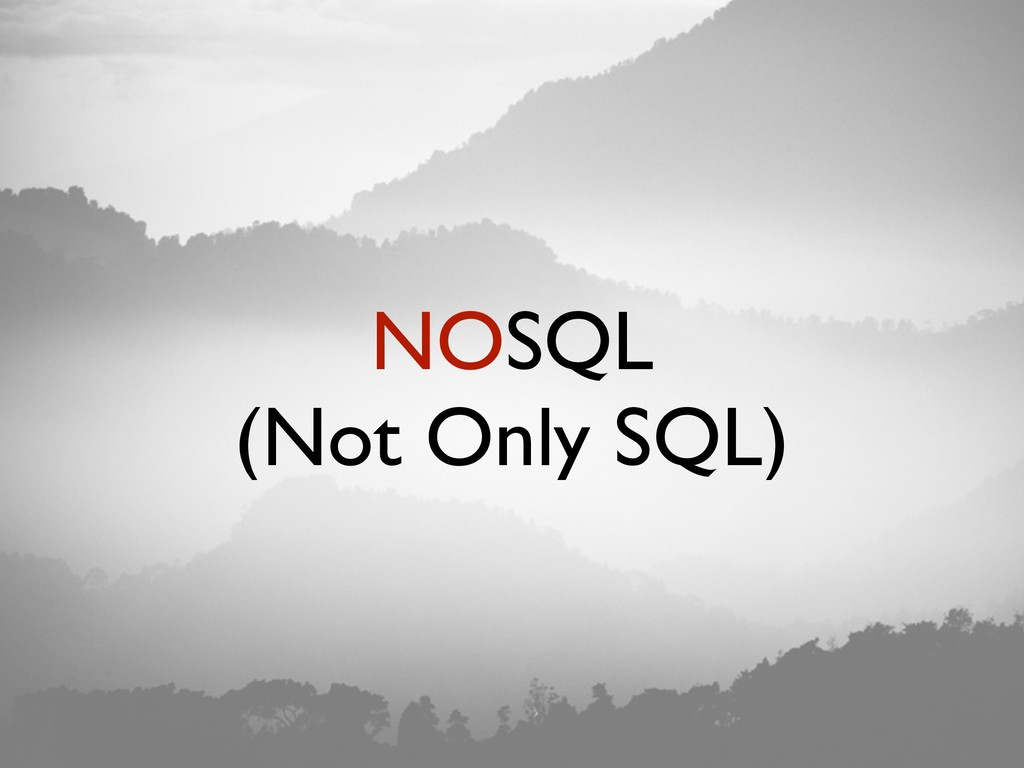 NOSQL (Not Only SQL)
